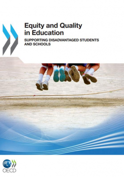 Equity and Quality in Education - Supporting Disadvantaged Students and Schools